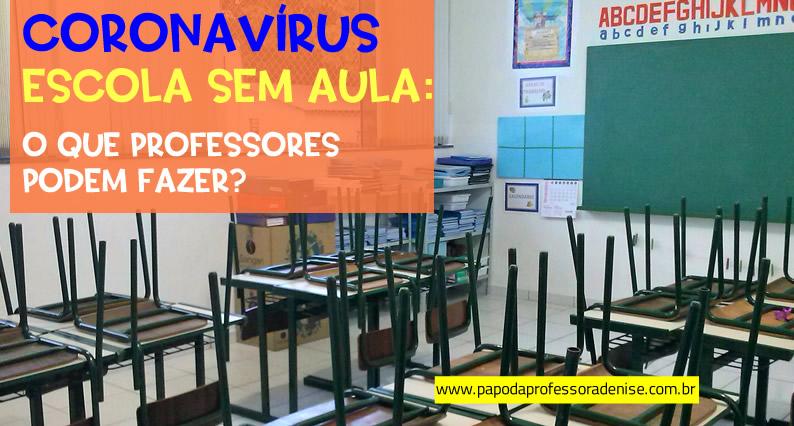 Escola sem aula e coronavírus: o que professores podem fazer? 10