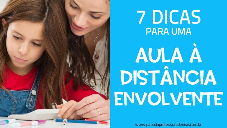 7 Dicas para uma Aula à Distância Envolvente 4