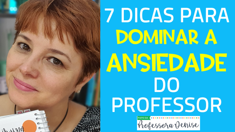 7 dicas para reduzir a ansiedade do professor 1