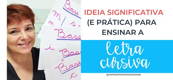Ideia significativa (e prática) para a ensinar a letra cursiva 3